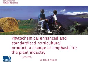 Phytochemical enhanced and standardised horticultural product, a change of emphasis for the plant industry 2005